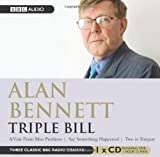 Alan Bennett Alan Bennett, Triple Bill by Bennett, Alan (2007)