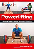 Powerlifting: Training, Techniques and Performance