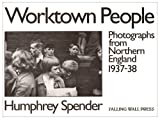 Worktown People: Photographs from Northern England, 1937-38