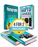 PHOTOGRAPHY BOX SET: The Ultimate Beginner's Guide to Quick Mastering of Digital Photography Plus  22 Amazing Tips How to Use GoPro Hero 3 and GoPro Hero ... for Dummies, Digital Photography Book)