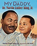 img - for My Daddy, Dr. Martin Luther King, Jr. book / textbook / text book
