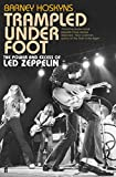 Amazon.co.jpTrampled Under Foot: The Power and Excess of Led Zeppelin