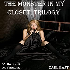 The Monster in My Closet, Trilogy | [Carl East]