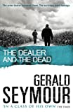 Gerald Seymour The Dealer and the Dead