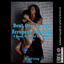 Bent Over by the Arrogant Stranger: A Rough First Anal Sex Erotica Story (       UNABRIDGED) by Jael Long Narrated by Jennifer Saucedo