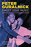 img - for Sweet Soul Music: Rhythm and Blues and the Southern Dream of Freedom book / textbook / text book