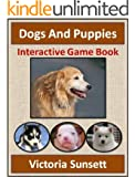 Dogs And Puppies - Interactive Game Book - Activity Quiz Book for Children (English Edition)