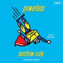 Powerless Audiobook by Matthew Cody Narrated by Gary Dikeos