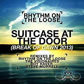 Suitcase At The Door (Break of Dawn 2013) (Original Mix)