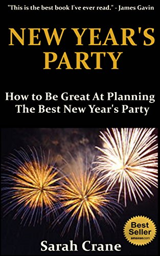 New Year's Party: How to Be Great At Planning The Best New Year's Party
