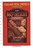 Cook with Real Smoke II: A Cookbook Using All Natural 100% BBQs Delight Smoke Flavoring Pellets For Your Grill