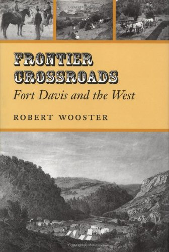 Frontier Crossroads: Fort Davis and the West (Canseco-Keck History Series)