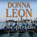 A Sea of Troubles: A Commissario Guido Brunetti Mystery (       UNABRIDGED) by Donna Leon Narrated by David Colacci