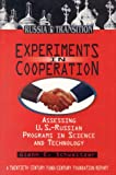 img - for Experiments in Cooperation: Assessing U.s.-russian Programs in Science and Technology (Russia in Transition) book / textbook / text book