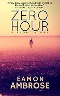 Zero Hour: A Short Story by Eamon Ambrose ebook deal