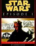 Star Wars Episode I:  The Phantom Menace The Illustrated Screenplay (0345431103) by Lucas, George