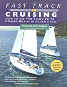 Fast Track to Cruising: How to Go from Novice to Cruise-Ready in Seven Days: Steve Colgate,Doris Colgate: 9780071406727: Amazon.com: Books