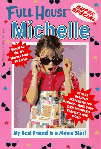 My Best Friend Is a Movie Star (Full House Michelle) (Full House Michelle compare prices)