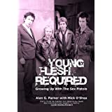 Young Flesh Required: Growing Up With The Sex Pistolsby Alan G. Parker