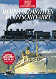 img - for Dampflokomotiven, Dampfschiffahrt book / textbook / text book