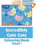 Incredibly Cute Cats Colouring Book (...