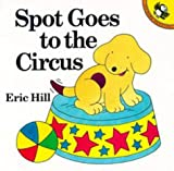 Spot Goes to the Circus (0140509224) by Hill, Eric