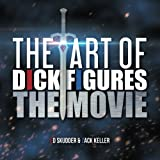 img - for The Art of Dick Figures The Movie book / textbook / text book