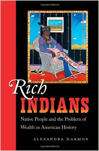 Rich Indians : Native people and the problem of wealth in American history