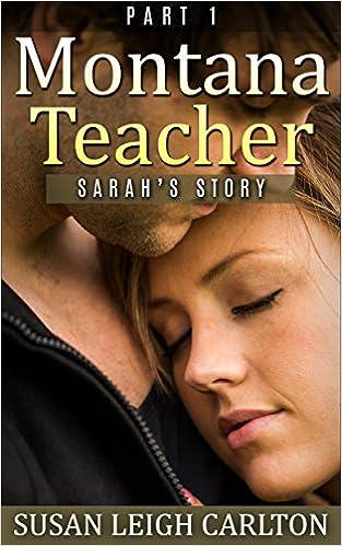 Montana Teacher: Part 1: Sarah's Story