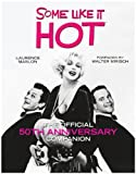 img - for Some Like It Hot: The Official 50th Anniversary Companion book / textbook / text book
