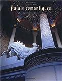 echange, troc Marc Walter, Jérôme Coignard - Palais romantiques : Des dernières cours d'Europe (Ancien Prix éditeur : 69 euros)