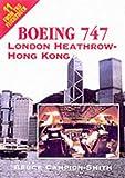 From the Flightdeck: Boeing 747 London Heathrow - Hong Kong Bruce Campion-Smith