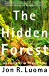 Hidden Forest, The: The Biography Of...