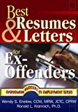 Best Resumes and Letters for Ex-Offenders (Overcoming Barriers to Employment Success)