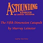 The Fifth Dimension Catapult | Murray Leinster