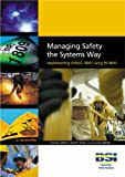 Managing Safety the Systems Way: Implementing OHSAS 18001 Using BS 8800 (0580440974) by Smith, David