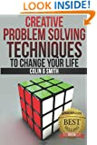 Creative Problem Solving Techniques To Change Your Life