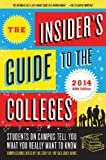 img - for The Insider's Guide to the Colleges, 2014: Students on Campus Tell You What You Really Want to Know, 40th Edition book / textbook / text book