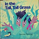 In the Tall, Tall Grass (0370317491) by Fleming, Denise