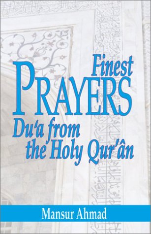 Finest Prayers: Du'a from the Holy Qur'an
