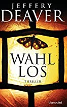 WAHLLOS: THRILLER (KATHRYN-DANCE-THRILLER 4) (GERMAN EDITION)