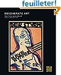 Degenerate Art : The Attack on Modern...