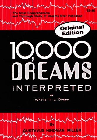 10,000 Dreams Interpreted or What's in a Dream, Miller, Gustavus Hindman