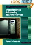 Troubleshooting and Repairing Microwa...