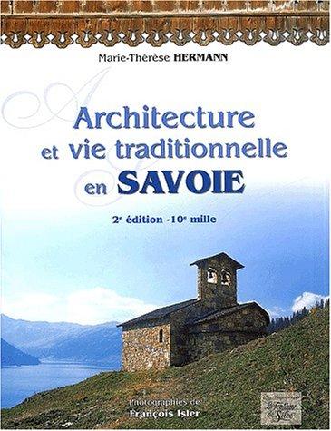 Livre architecture et vie traditionnelle en savoie 2 me for Architecture traditionnelle definition