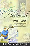 img - for Guilford Technical Community College, 1958-2008: Creating Entrepreneurial Partnerships for Workforce Preparedness book / textbook / text book