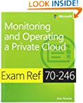 Exam Ref 70-246: Monitoring and Opera...