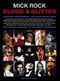 Blood and Glitter: Photographs from the '70's, David Bowie, Lou Reed, Freddie Mercury, Iggy Pop, Mick Jagger and Many More