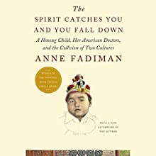 The Spirit Catches You and You Fall Down: A Hmong Child, Her American Doctors, and the Collision of Two Cultures Audiobook by Anne Fadiman Narrated by Pamela Xiong