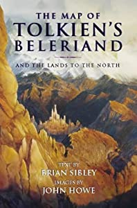 The Map of Tolkien's Beleriand by Brian Sibley and John Howe